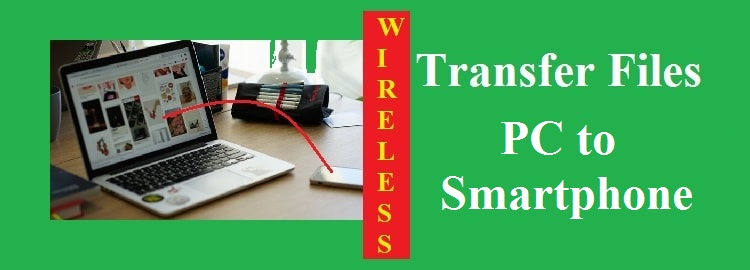 Transfer Files PC to Smartphone
